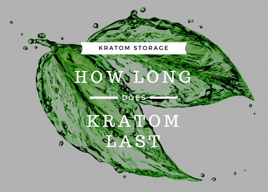 How long does Kratom last?