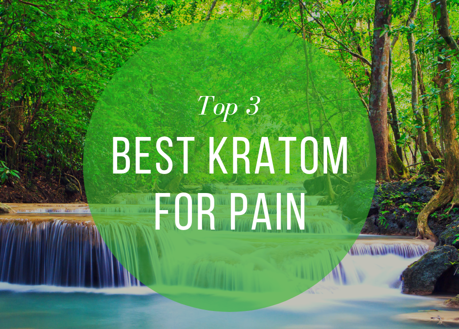 Best Kratom For Pain