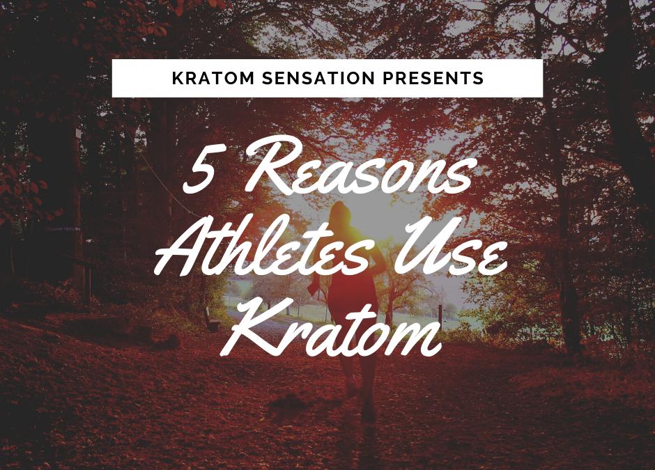 5 Reasons Athletes Use Kratom