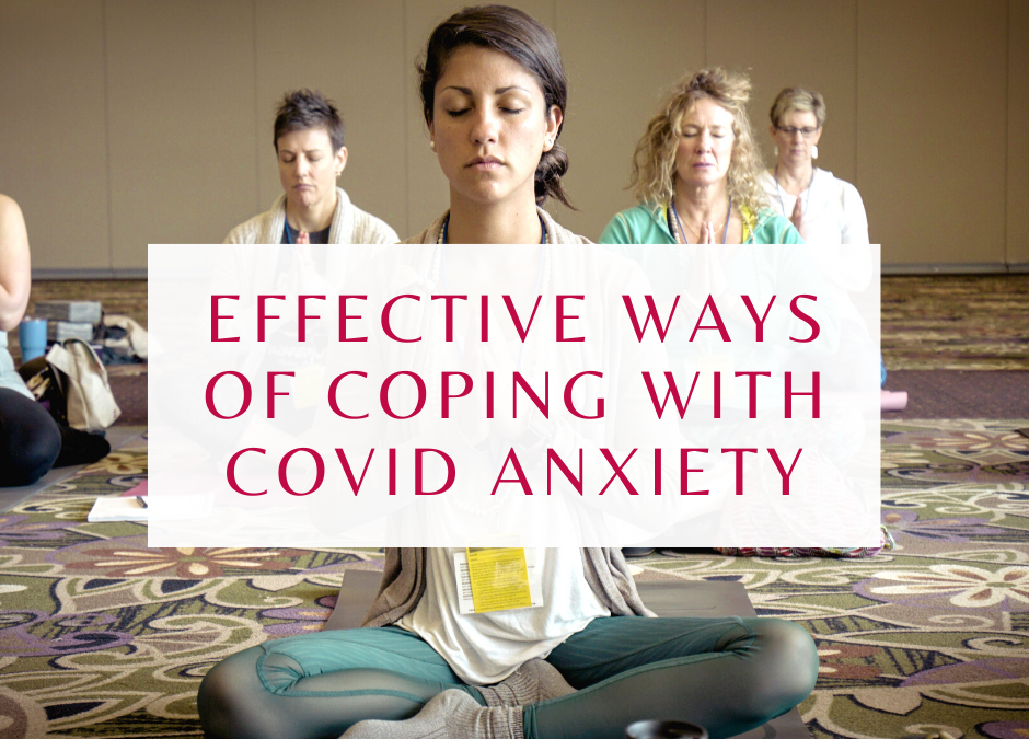 Effective Ways of Coping with Covid Anxiety